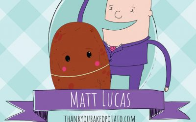 Matt Lucas : Thank You Baked Potato