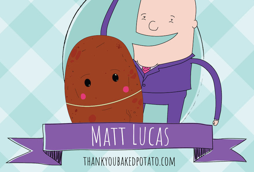 Matt Lucas : Thank You Baked Potato